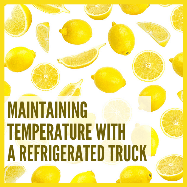 Maintaining Temperature with a Refrigerated Truck