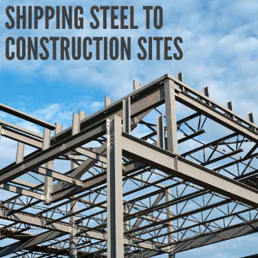 Shipping Steel to Construction Sites