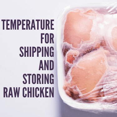 Temperature for Shipping and Storing Raw Chicken