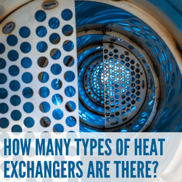 What Are the Types of Heat Exchangers