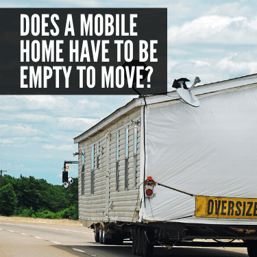 Does a Mobile Home Have to Be Empty to Move