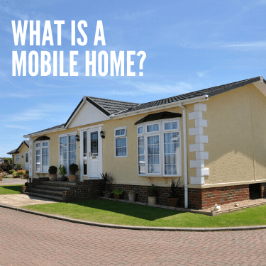 What is a Mobile Home?