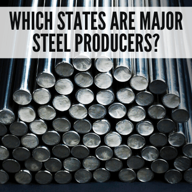 Which States are Major Steel Producers