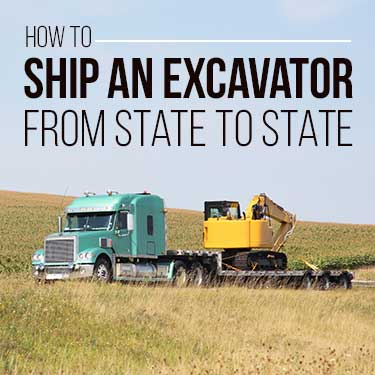 How to ship an excavator from state to state