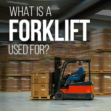 What is a Forklift Used For