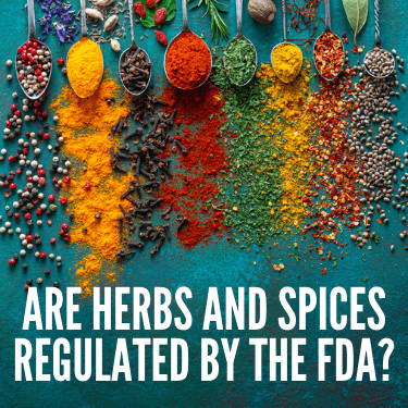 Are Herbs and Spices Regulated by the FDA
