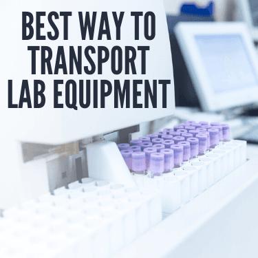 Best Way To Transport Lab Equipment