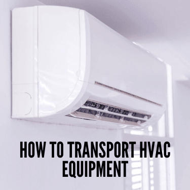 How To Transport HVAC Equipment