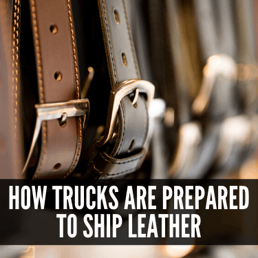 How Trucks are Prepared to Ship Leather
