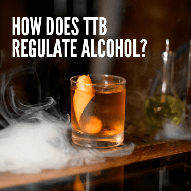 How does TTB Regulate Alcohol