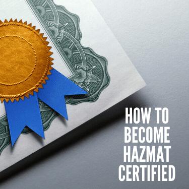 How to Become HazMat Certified