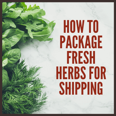 How to Package Fresh Herbs for Shipping