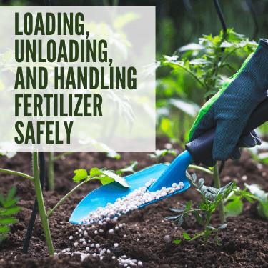 Loading, Unloading, and Handling Fertilizer Safely