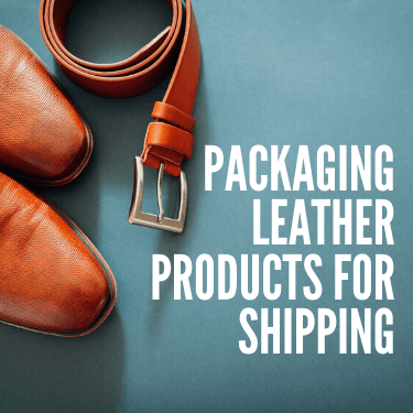 Packaging Leather Products for Shipping