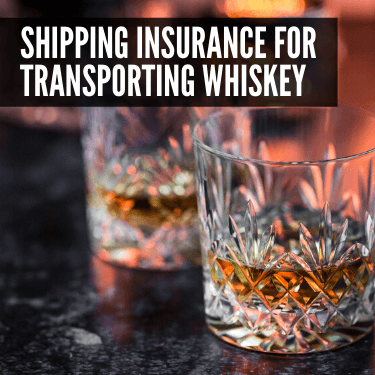 Shipping Insurance for Transporting Whiskey
