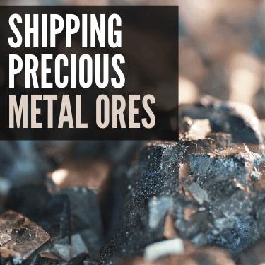 Shipping Precious Metal Ores