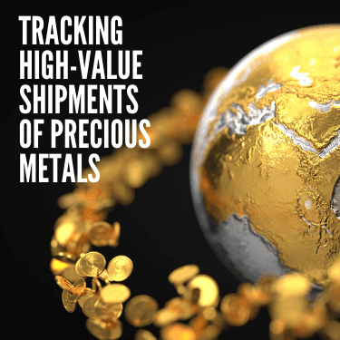 Tracking High-Value Shipments of Precious Metals