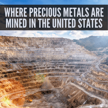 Where Precious Metals are Mined in the United States?