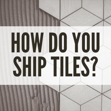 How do you Ship Tiles