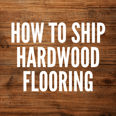 How to Ship Hardwood Flooring