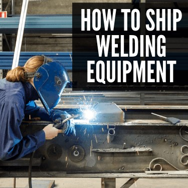 How to Ship Welding Equipment