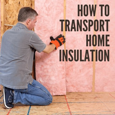 How to Transport Home Insulation