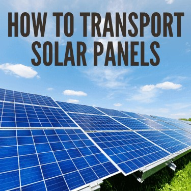 How to Transport Solar Panels