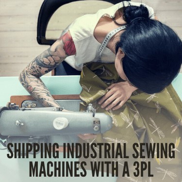 Shipping Industrial Sewing Machines With A 3PL
