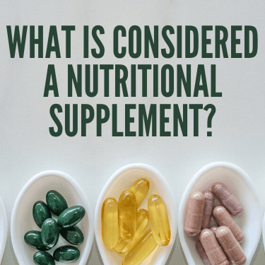 What Is Considered A Nutritional Supplement