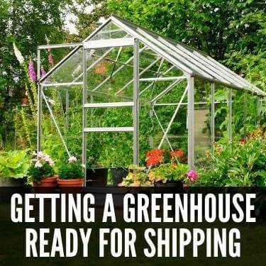 Getting A Greenhouse Ready For Shipping