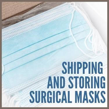 Shipping and Storing Surgical Masks