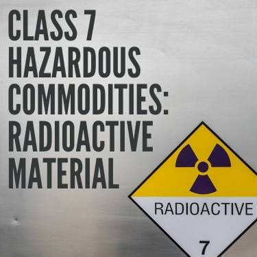 Class 7 Hazardous Commodities Radioactive Material