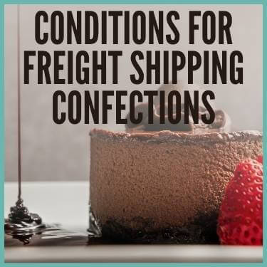 Conditions for Freight Shipping Confections