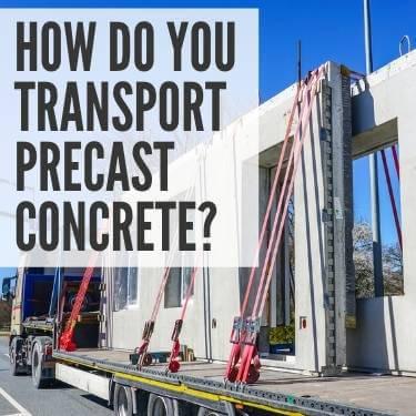 How Do You Transport Precast Concrete