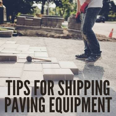 Tips for Shipping Paving Equipment