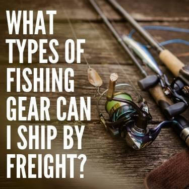 What Types of Fishing Gear Can I Ship by Freight