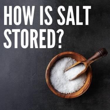 how is salt stored