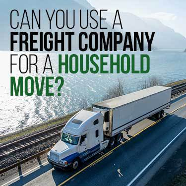 can you use a freight company for a household move?