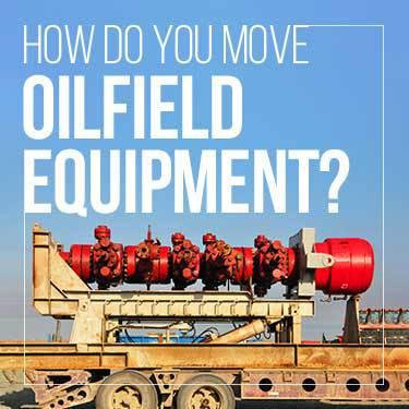 how-do-you-move-oilfield-equipment