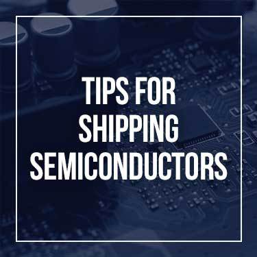 tips-for-shipping-semiconductors
