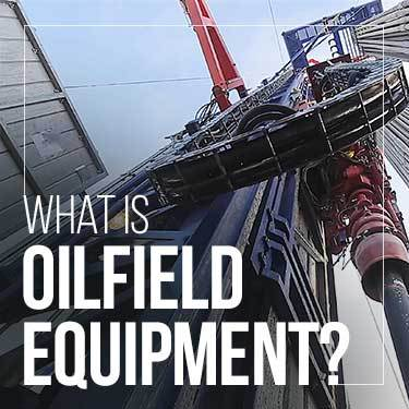 what-is-oilfield-equipment