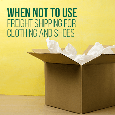 when-not-to-use-freight-shipping-for-clothing-and-shoes