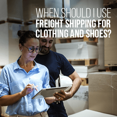 when-should-i-use-freight-shipping-for-clothing-and-shoes